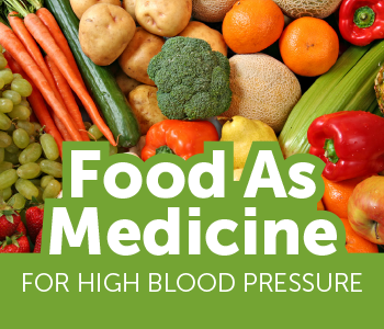 Food As Medicine for High Blood Pressure